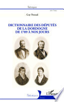 Dictionnaire des d  put  s de la Dordogne