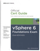 VSphere 6 Foundations Exam Official Cert Guide  Exam  2V0 620