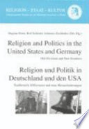 Religion and Politics in the United States and Germany / Religion und Politik in Deutschland und Den USA