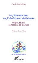 illustration La pêche amateur au fil du Rhône et de l'histoire