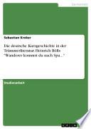 Die deutsche Kurzgeschichte in der Tr  mmerliteratur  Heinrich B  lls  Wanderer kommst du nach Spa