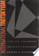 International Trotskyism, 1929-1985 A Documented Analysis of the Movement