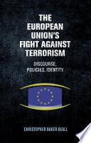 The European Union S Fight Against Terrorism  book