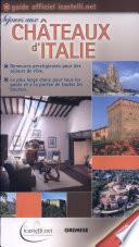 illustration Châteaux d'Italie, Demeures prestigieuses pour des séjours de rêve