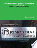 Primordial Strength Systems Golf Explosive Power Training