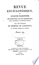 Revue encyclop  dique  ou analyse raisonn  e des productions les plus remarquables dans la politique  les sciences  l industrie et les beaux arts