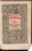 Biblia Das ist: Die gantze Heylige Schrifft Teutsch. Doct. Mart. Luth