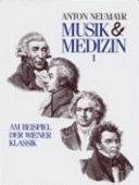 Berühmte Komponisten im Spiegel der Medizin: Joseph Haydn, Wolfgang Amadeus Mozart, Ludwig van Beethoven, Franz Schubert