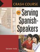 Crash Course in Serving Spanish speakers