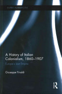 A History of Italian Colonialism  1860 1907