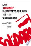 Czasy ''Solidarności'' na Uniwersytecie Jagiellońskim 1980-1989