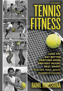 Tennis Fitness: Tennisbpm (Tennis Body Performance Matrix) Lose Fat, Eat Better, Perform More, Prevent Injury, and Rest Smart (For Kids, Teens, Adults, Trainers & Coa