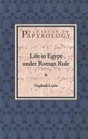 Life in Egypt Under Roman Rule