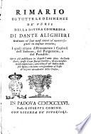 La divina commedia di Dante Alighieri  gi   ridotta a miglior lezione dagli Accademici della Crusca  ed ora accresciuta di un doppio rimario  e di tre indici copiosissimi  per opera del signor Gio  Antonio Volpi     Il tutto distribuito in tre volumi