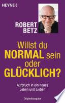 Willst du normal sein oder gl  cklich