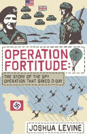 Operation Fortitude Decption That Changed The Course Of The