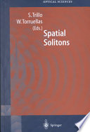 Spatial Solitons : new frequency converters and high-intensity laser-material interactions. optical...
