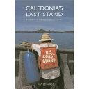 Caledonia s Last Stand