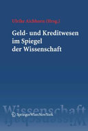 Geld-und Kreditwesen im Spiegel der Wissenschaft [electronic resource]