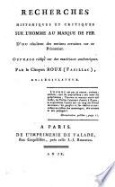 Recherches Historiques Et Critiques Sur L Homme Au Masque De Fer D Ou Resultent Des Notions Certaines Sur Ce Prisonnier