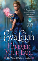 Forever Your Earl : london: a group of bold, brilliant female writers...