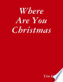 Where Are You Christmas