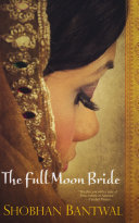 The Full Moon Bride : bantwal's compelling new novel explores the...