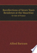 Recollections of Seven Years Residence at the Mauritius