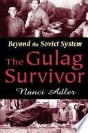 The Gulag Survivor