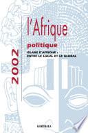 Afrique Politique 2002 Islams D Afrique Entre Le Local Et Le Global