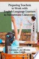 Preparing Teachers to Work with English Language Learners in Mainstream Classrooms For Knowledge And Practical Ideas About The