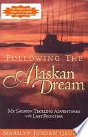 Following the Alaskan Dream