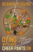 Dying with Her Cheer Pants On  Stories of the Fighting Pumpkins Book PDF