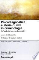 Psicodiagnostica e storie di vita in criminologia  Un analisi attraverso l omicidio