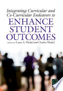 Integrating Curricular and Co Curricular Endeavors to Enhance Student Outcomes