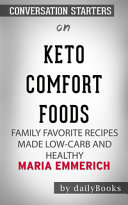 Keto Comfort Foods Family Favorite Recipes Made Low Carb And Healthy By Maria Emmerich Conversation Starters
