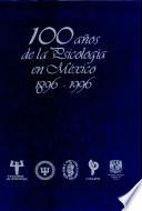 100 años de la psicología en México 1896-1996