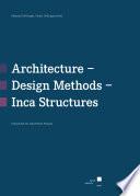 Architecture Design Methods Inca Structures Festschrift For Jean Pierre Protzen