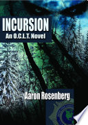 Incursion   A Novel of the O  C  L  T
