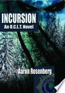 Incursion   A Novel of the O  C  L  T