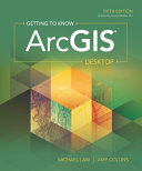 Getting to know ArcGIS desktop /