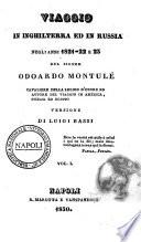 Viaggio in Inghilterra ed in Russia negli anni 1821-22 e23 del signor Odoardo Montulè ... Versione di Luigi Bassi Vol. 1. (-3.)