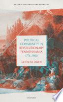 Book Political Community in Revolutionary Pennsylvania  1774 1800