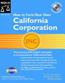 How to Form Your Own California Corporation