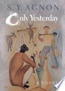 Only Yesterday : laureate's novel follows an idealistic man...