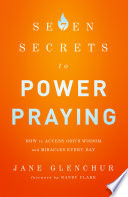 7 Secrets To Power Praying : make every day? the bible is...