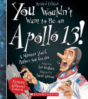You Wouldn t Want to Be on Apollo 13   Revised Edition