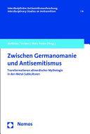 Zwischen Germanomanie Und Antisemitismus