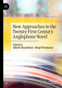 New Approaches to the Twenty-First-Century Anglophone Novel Book