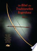 Die Bibel des traditionellen Bogenbaus